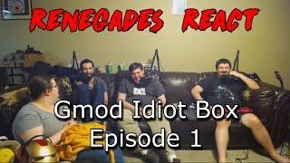Renegades React to... Gmod Idiot Box Episode 1