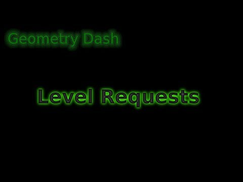 Geometry Dash Level Requests