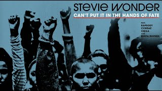 Stevie Wonder - Can't Put It In The Hands of Fate feat. Rapsody, Cordae, Chika & Busta Rhymes