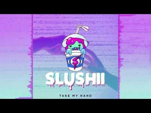 Slushii - Take My Hand