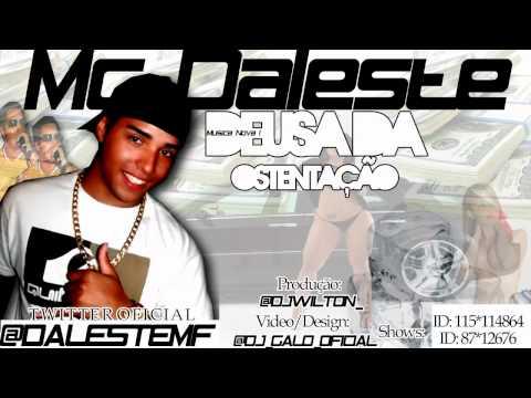 MC DALESTE - DEUSA DA OSTENTAÇÃO ( DJ WILTON ) Siga @dj galo oficial