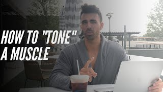 """How To """"Tone"""" Your Muscle -- According to Studies."""