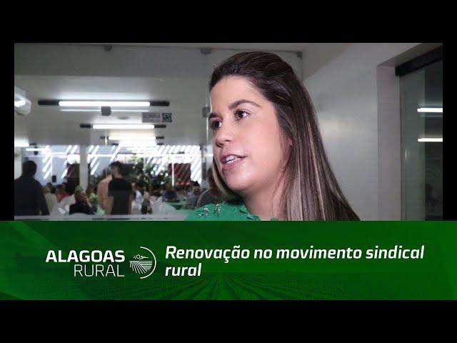 Morgana Tavares renova movimento sindical rural em Alagoas