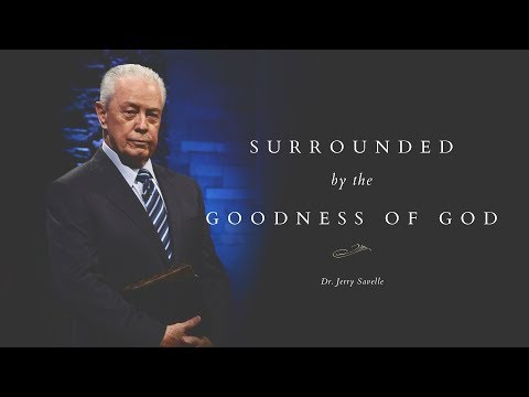 Sunday Service || Surrounded by The Goodness of God || Dr. Jerry Savelle || Jan 21, 2018
