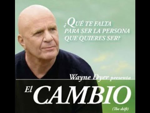 El Cambio - Wayne Dyer (Español) pelicula completa por EXITO DIRECTO .com & Javier Benitez