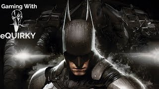 Batman : Arkham Knight PC Gameplay | Instagram ID in Description | eQUIRKY