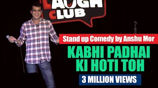 Download Kabhi Padhai Ki Hoti Toh | Stand-up comedy by Anshu Mor Mp3 and Videos