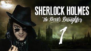 AZ IGAZI HOLMES! | Sherlock Holmes: The Devil's Daughter #1