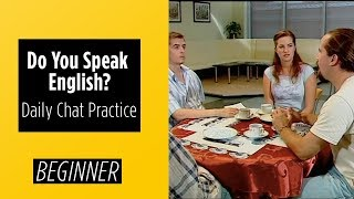 Beginner Level - Do You Speak English? | Daily Chat Practice – English For You