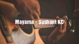 Mayama - Sushant KC || Acoustic Cover Ankit Pulami Magar | ( Lyrical)