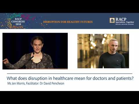 Monday, 14 May 2018, What disruption in healthcare mean for doctors and patients? Ms Jen Morris