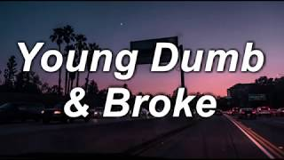 Video Young Dumb & Broke | Khalid | Lyrics download MP3, 3GP, MP4, WEBM, AVI, FLV Agustus 2018