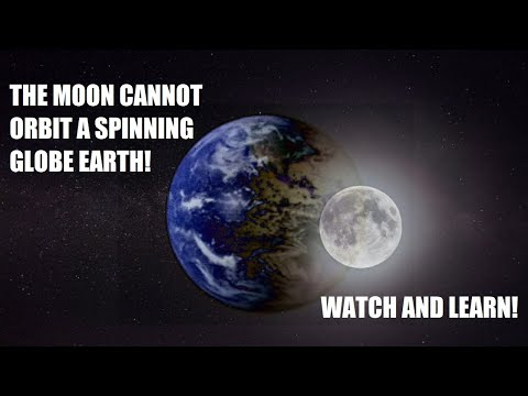 Absolute proof that the Moon CANNOT orbit a spinning globe Earth... Watch and learn.