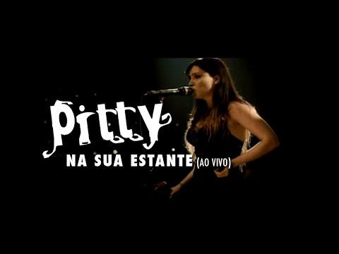 Pitty - Na Sua Estante (Ao Vivo)