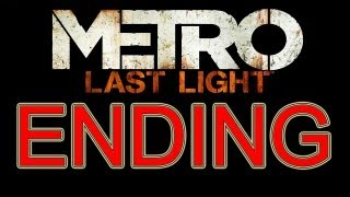 "Metro Last Light Ending All Endings Good Ending + Bad Ending part 37 ""Metro Last Light Ending"""