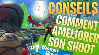 COMMENT AMÉLIORER SON SHOOT SUR FORTNITE - 4 CONSEILS (TUTO)