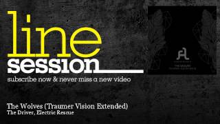 The Driver, Electric Rescue - The Wolves - Traumer Vision Extended