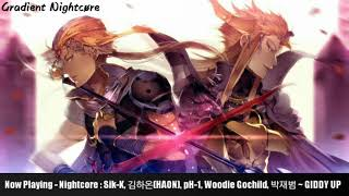 【Nightcore】→ Sik-K, 김하온 (HAON), pH-1, Woodie Gochild, Jay Park (박재범) ~ GIDDY UP (Prod. GroovyRoom)