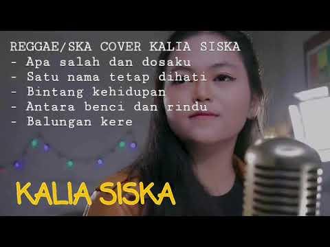 Download LAGU REGGAE/SKA COVER KALIA SISKA Mp4 baru