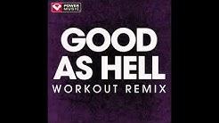 Good As Hell // Workout Remix