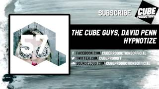THE CUBE GUYS, DAVID PENN - Hypnotize [Official]