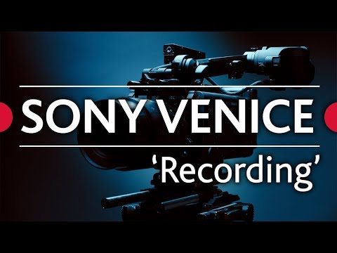 Sony Venice Review  • Ep.01 -  'Recording'