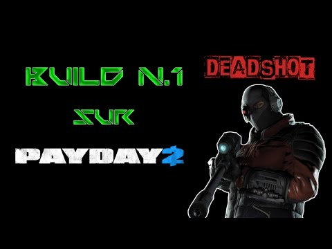 Payday 2 build #1: Deadshot [FR] [HD]