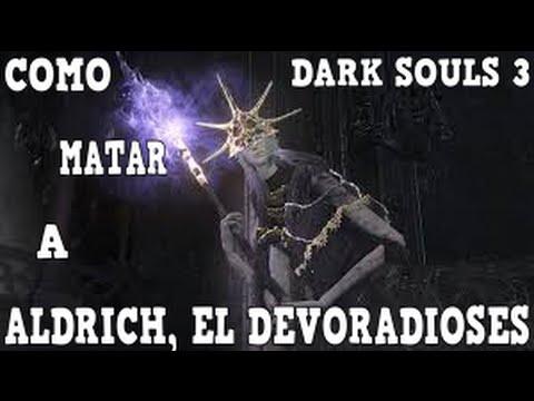 GUIA DARK SOULS 3 AL 100% EN ESPAÑOL CAP. 49 -TRUCOS PARA MATAR A ALDRICH, EL DEVORADIOSES. 60 FPS