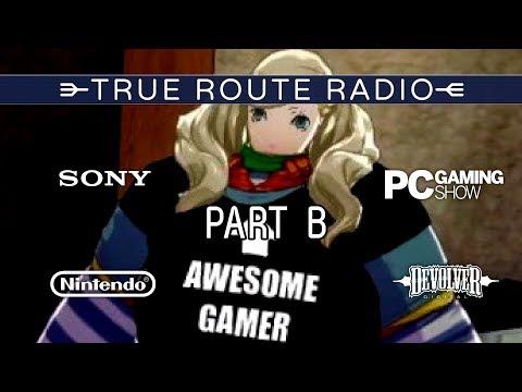 True Route Radio #03 - E3 Part B (w/ RSS Liam, Austin Eruption & Elias Blondeau)