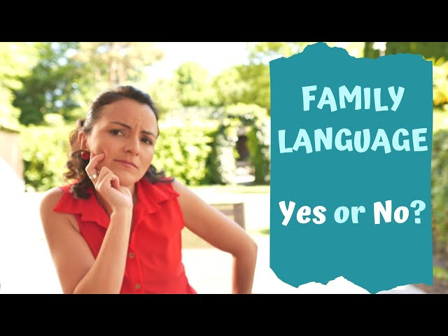 Multilingual? Pros and Cons of Introducing a Family Language