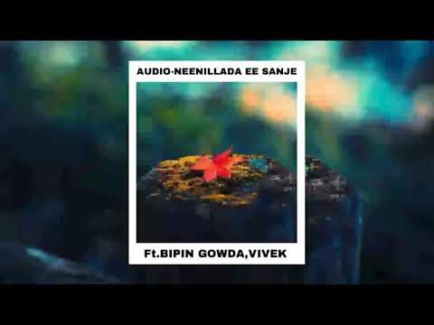 Neenillada Ee Sanje||Official Audio||Ft.BipinGowda,Vivek