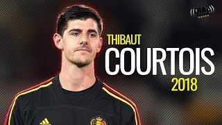 Thibaut Courtois ● Spectacular Saves 2018 || Welcome to Real Madrid ●