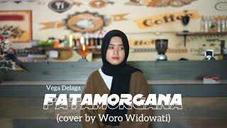 Woro Widowati - Fatamorgana - Vega Delaga (Cover) Mp3