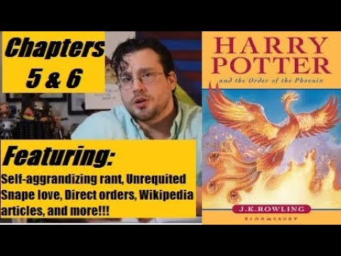 Harry Potter and the Order of the Phoenix Chapters 5 & 6