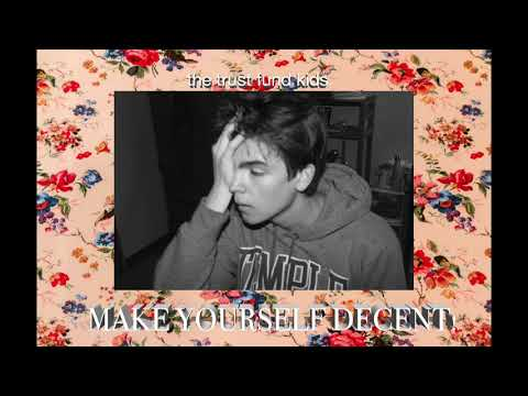 The Trust Fund Kids - Make Yourself Decent! (Demo EP #3) © 2017