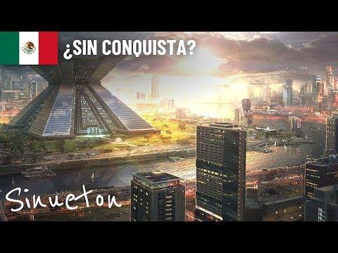 ¿Cómo sería México si no hubiera sido conquistado? - Sinueton