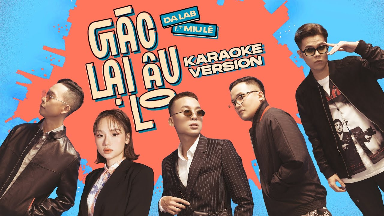 Gác lại âu lo - Da LAB ft. Miu Lê (Official Karaoke Video)
