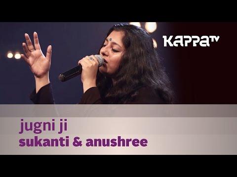 Jugni Ji - Sukanti & Anushree - Music Mojo - Kappa TV