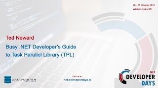 Ted Neward - Busy .NET Developer's Guide to Task Parallel Library (TPL) (.NET DD 2016)