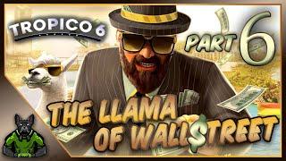 The Llama of Wall Street - Part 6   ~ FrogDogLive! ~ Let's Play Tropico 6 ~