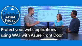 Protect your web applications using WAF with Azure Front Door | Azure Friday