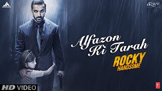 Alfazon Ki Tarah Video Song | ROCKY HANDSOME | John Abraham, Shruti Haasan | Ankit Tiwari(T-Series presents ALFAZON KI TARAH Video Song from upcoming movie ROCKY HANDSOME starring John Abraham, Shruti Haasan in lead roles directed by ..., 2016-03-06T06:30:01.000Z)