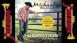 MICHAEL SALGADO -  CORRIDOS PARA MI GENTE (ALBUM COMPLETO)