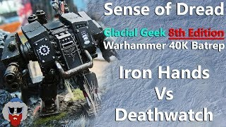 Video 8th Edition Warhammer 40K Battle Report - 1000pt - Sense of Dread - Iron Hands Vs Deathwatch download MP3, 3GP, MP4, WEBM, AVI, FLV September 2017