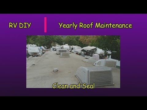 RV DIY - Yearly Roof Maintenance - Clean and Seal