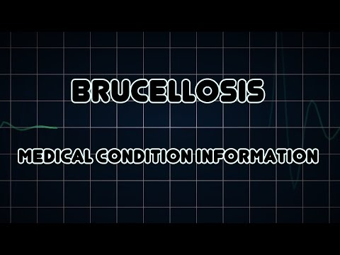 Brucellosis (Medical Condition)
