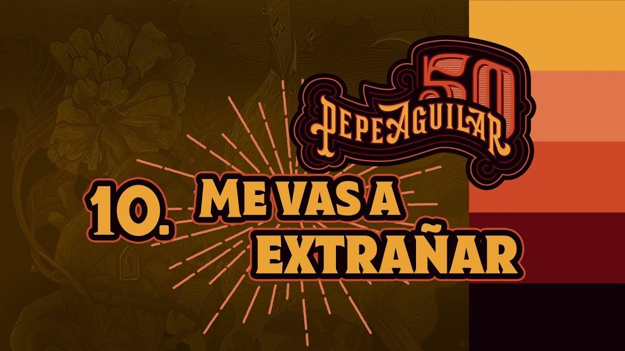 Pepe Aguilar 50 -  Cap 10 - Me vas a extrañar