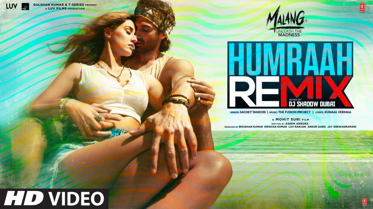 Humraah Remix   Malang  Aditya Roy K, Disha Patani   Sachet T   Mohit S   Fusion P   DJ Shadow Dubai