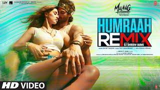 Humraah Remix | Malang |Aditya Roy K, Disha Patani | Sachet T | Mohit S | Fusion P |DJ Shadow Dubai