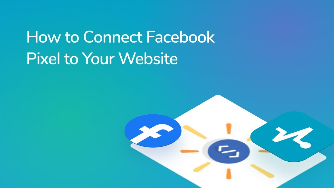How to Connect Facebook Pixel to Your Website